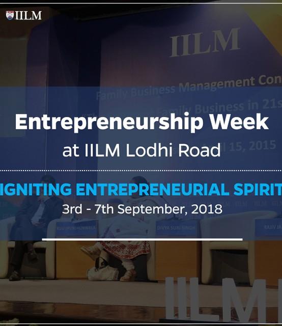 Entrepreneurship Week at IILM Lodhi Road